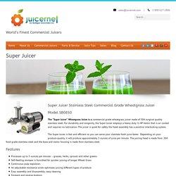 Stainless Steel Commercial Grade Wheatgrass Juicer- Jupiter Fl