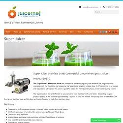 Commercial Grade Wheatgrass Juicer - Juicernet Fl