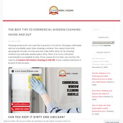 The Best Tips to Commercial Window Cleaning-Inside And Out
