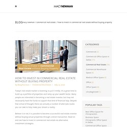 How to Invest in Commercial Real Estate Without Buying Property - Macy Newman