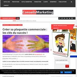 Créer sa plaquette commerciale : les clés du succès ! - ConseilsMarketing.fr