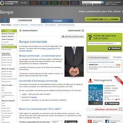 Banque commerciale (une entreprise bancaire privée)