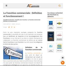 La franchise commerciale : Définition et fonctionnement !