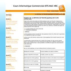 La définition de l'identité graphique de l'unité commerciale - Cours Informatique Commerciale BTS MUC NRC