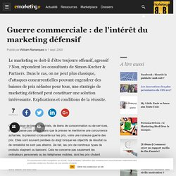 Guerre commerciale : de l'intérêt du marketing défensif