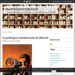 La politique commerciale de Marvel - marvelouscomics.fr