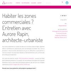 Habiter les zones commerciales ? Entretien avec Aurore Rapin, architecte-urbaniste