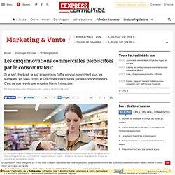 Les cinq innovations commerciales plébiscitées par le consommateur