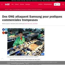 Des ONG attaquent Samsung pour pratiques commerciales trompeuses
