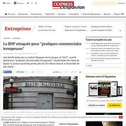 """La BNP attaquée pour """"pratiques commerciales trompeuses"""""""