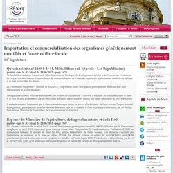 JO SENAT 20/08/15 Réponse à question N°16891 Importation et commercialisation des organismes génétiquement modifiés et faune et flore locale