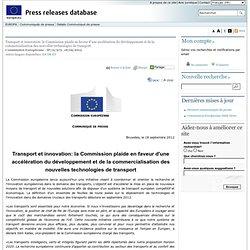 COMMUNIQUES DE PRESSE - Communiqué de presse - Transport et innovation: la Commission plaide en faveur d'une accélération du développement et de la commercialisation des nouvelles technologies de transport
