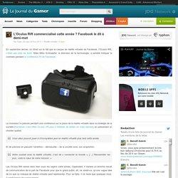 L'Oculus Rift commercialisé cette année ? Facebook le dit à demi-mot
