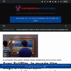 Avec Fujifilm, le musée Van Gogh d'Amsterdam commercialise et exporte les œuvres du maître hollandais en 3D – Club Innovation