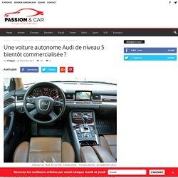 Une voiture autonome Audi de niveau 5 bientôt commercialisée ? - PassionAndCar.fr