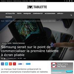 Samsung serait sur le point de commercialiser la première tablette à écran pliable