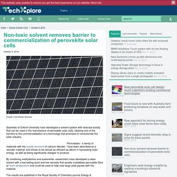 Non-toxic solvent removes barrier to commercialization of perovskite solar cells