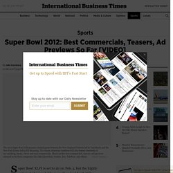 Super Bowl 2012: Best Commercials, Teasers, Ad Previews So Far [VIDEO]