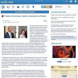 TTIP, TP : TRAITE TRASATLANTIQUE - Traités commerciaux ralentis, dissolution du Monde