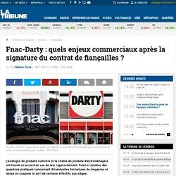 Fnac-Darty: quels enjeux commerciaux après la signature du contrat de fiançailles?