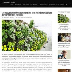 Les nouveaux centres commerciaux sont maintenant obligés d'avoir des toits végétaux
