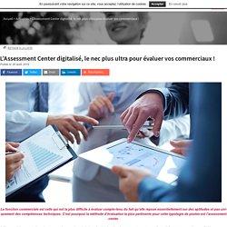 L'Assessment Center digitalisé, le nec plus ultra pour évaluer vos commerciaux ! - CCLD Recrutement