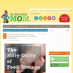 The Nitty Gritty of Commerical Food Storage Packaging: Oxygen vs. Nitrogen in Food Storage