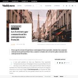 Les 5 erreurs que commettent les entrepreneurs français - Maddyness - Le Magazine des Startups Françaises