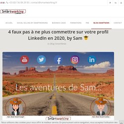 Profil LinkedIn : 4 faux pas à ne plus commettre en 2020