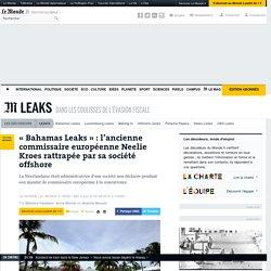 L'ancienne commissaire européenne Neelie Kroes possède une société offshore