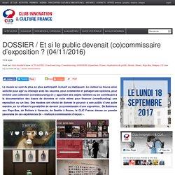 DOSSIER / Et si le public devenait (co)commissaire d'exposition ? (04/11/2016)