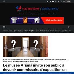 Le musée Ariana invite son public à devenir commissaire d'exposition en chois...