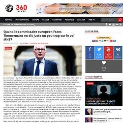 Quand le commissaire européen Frans Timmermans en dit juste un peu trop sur le vol MH17