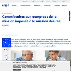 Commissaires aux comptes : de la mission imposée à la mission désirée