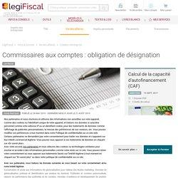 Commissaires aux comptes : obligation de désignation LégiFiscal