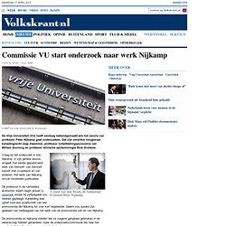 Commissie VU start onderzoek naar werk Nijkamp - Binnenland
