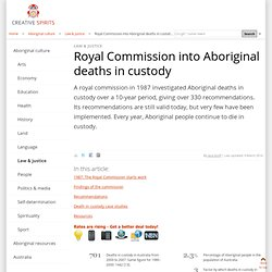 the issue of surrounding australian aboriginal deaths in custody Aboriginal 'deaths in custody' movement, a political cause which had previously   australia's indigenous peoples – aboriginal and torres strait islanders – have   rights issues surrounding it, than either commercial or public broadcasting.