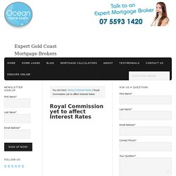 Royal Commission yet to affect Interest Rates