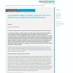 EUROPE 11/10/02 La Commission adopte le premier rapport de l'UE sur le traitement par ionisation des denrées alimentaires