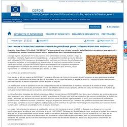CORDIS 09/05/16 Les larves d'insectes comme source de protéines pour l'alimentation des animaux