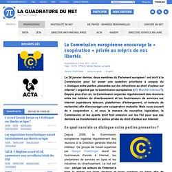 La Commission européenne encourage la « coopération » privée au mépris de nos libertés