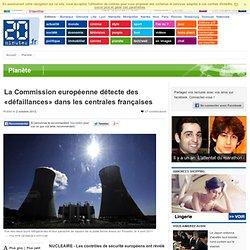La Commission européenne détecte des «défaillances» dans les centrales françaises
