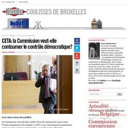 CETA: la Commission veut-elle contourner le contrôle démocratique?