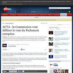 ACTA : la Commission veut différer le vote du Parlement européen