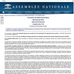 ASSEMBLEE NATIONALE 02/06/10 Auditions, ouvertes à la presse, des syndicats agricoles sur du projet de loi de modernisation de l