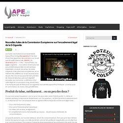 Nouvelles fuites de la Commission Européenne sur l'encadrement légal de la E-Cigarette : DiY Vape