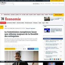 La Commission européenne lance une réforme majeure de la fiscalité des entreprises