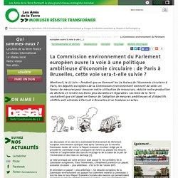 La Commission environnement du Parlement européen ouvre la voie à une politique ambitieuse d'économie circulaire : de Paris à Bruxelles, cette voie sera-t-elle suivie ?