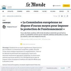 «La Commission européenne ne dispose d'aucun moyen pour imposer la protection de l'environnement»