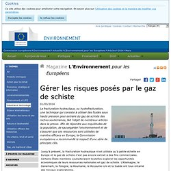 EUROPE 01/03/14 Gérer les risques posés par le gaz de schiste